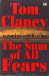 Puncak Ketakutan (The Sun of All Fears)  - Tom Clancy (Gramedia)