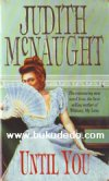 Judith McNaught - Until You