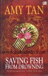Penyelamatan yang Sia - sia (Saving Fish from Drowning) - Amy Tan (Gramedia)